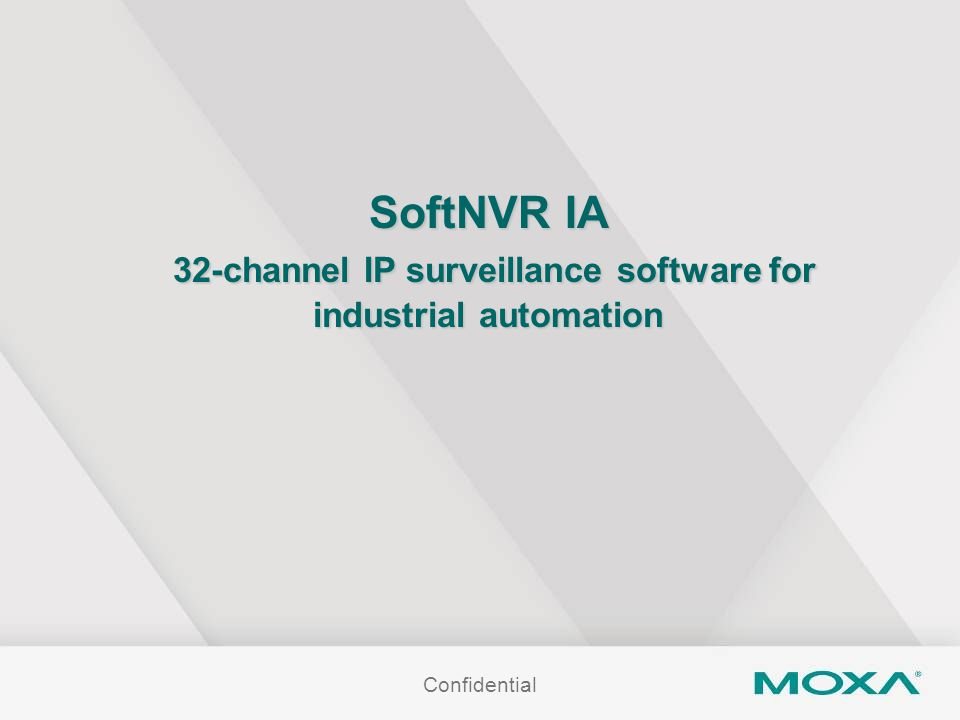 Confidential SoftNVR IA 32-channel IP surveillance software for industrial automation