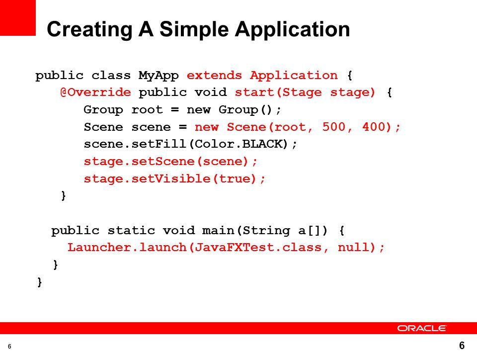 7 Let s Compare: JavaFX 1.x import javafx.application.*; import javafx.scene.shape.*; import javafx.scene.paint.*; Stage { scene:Scene{ Content:[ Circle { centerX: 50 centerY: 50 radius: 50 fill: Color.RED } ] }