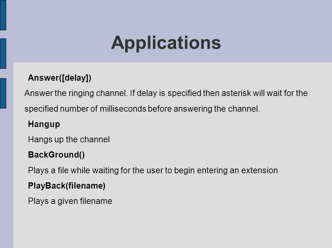 Applications Answer([delay]) Answer the ringing channel.