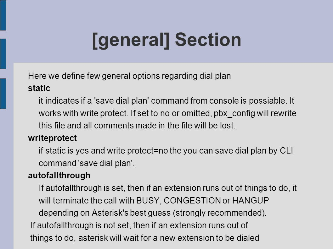 [general] Section clearglobalvars If clearglobalvars is set, global variables will be cleared and reparsed on an extensions reload, or Asterisk reload.