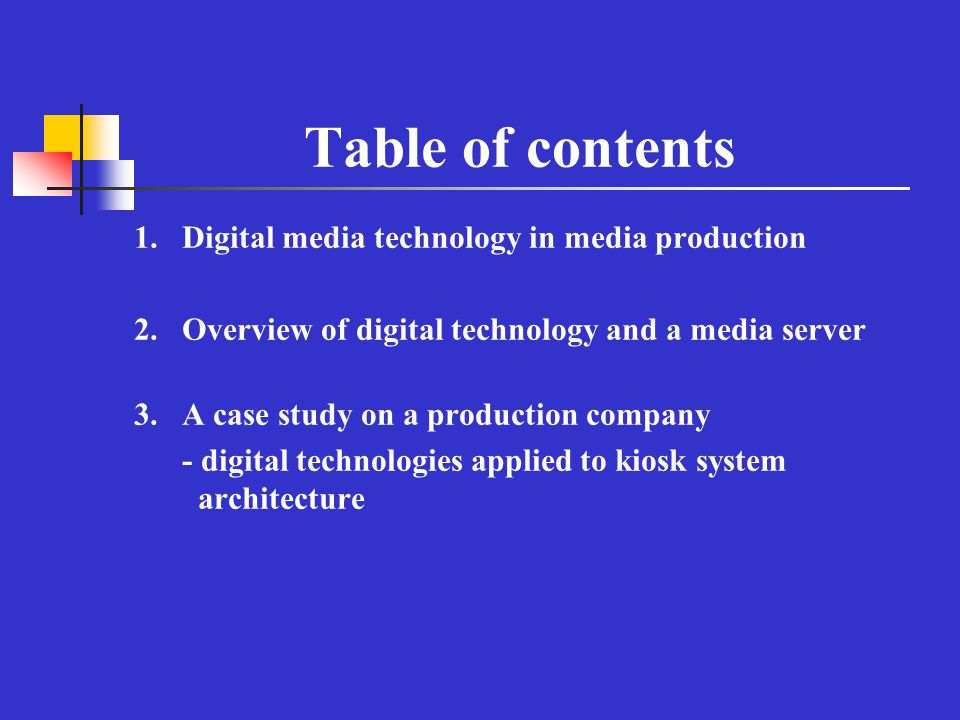 Table of contents 1. Digital media technology in media production 2.