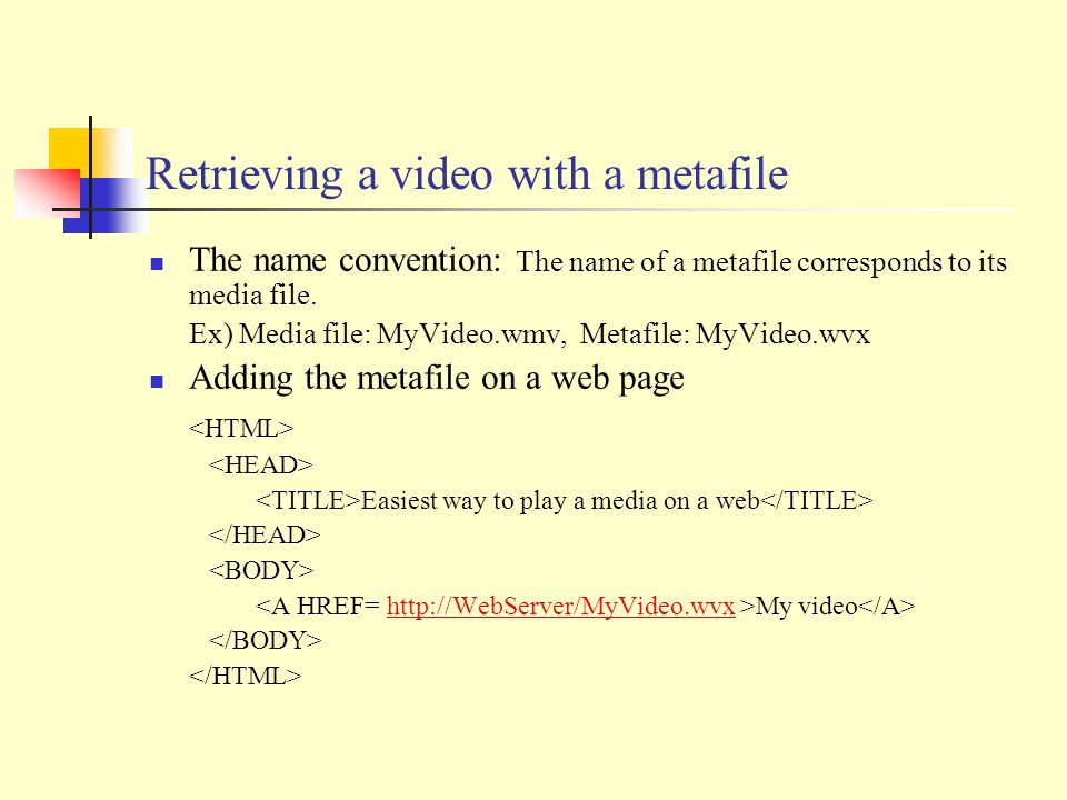 Retrieving a video with a metafile The name convention: The name of a metafile corresponds to its media file.