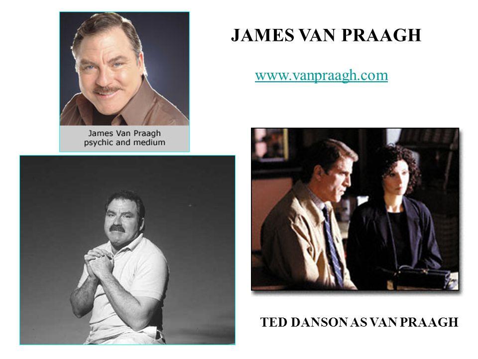 JAMES VAN PRAAGH www.vanpraagh.com TED DANSON AS VAN PRAAGH