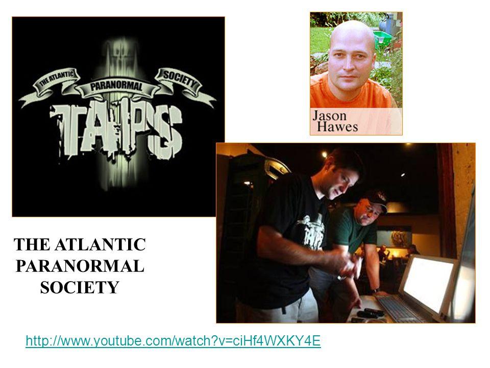 THE ATLANTIC PARANORMAL SOCIETY http://www.youtube.com/watch v=ciHf4WXKY4E