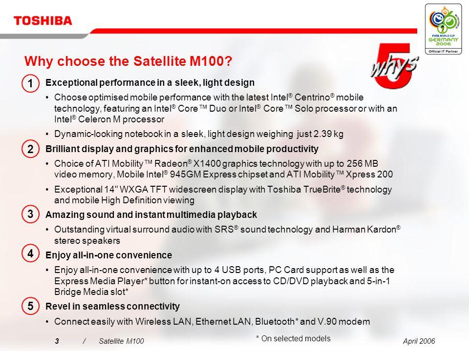 April 20063/Satellite M100 Why choose the Satellite M100.
