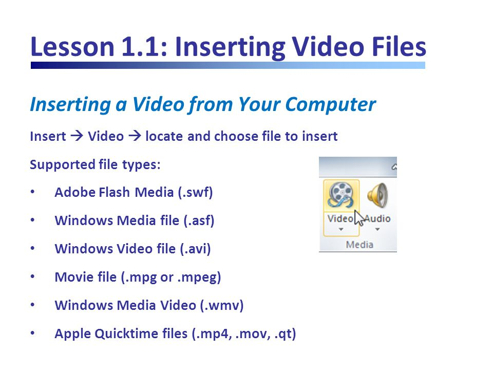 Lesson 1.1: Inserting Video Files Inserting a Video from Clip Art Insert  Video  Clip Art Video  Search for media to insert