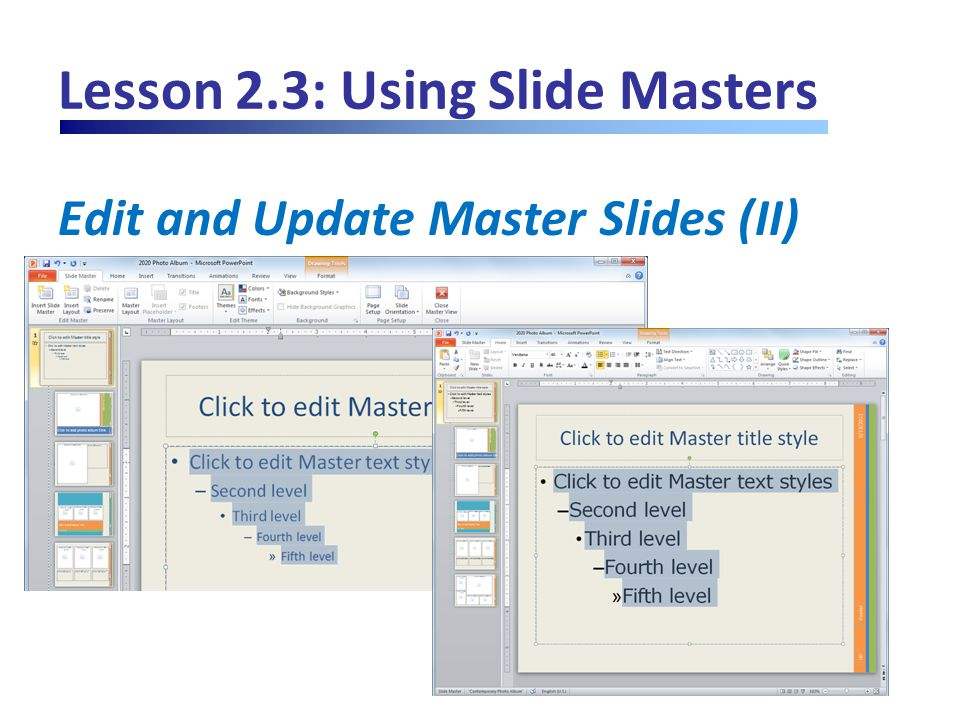 Lesson 2.3: Using Slide Masters Edit and Update Master Slides (II)