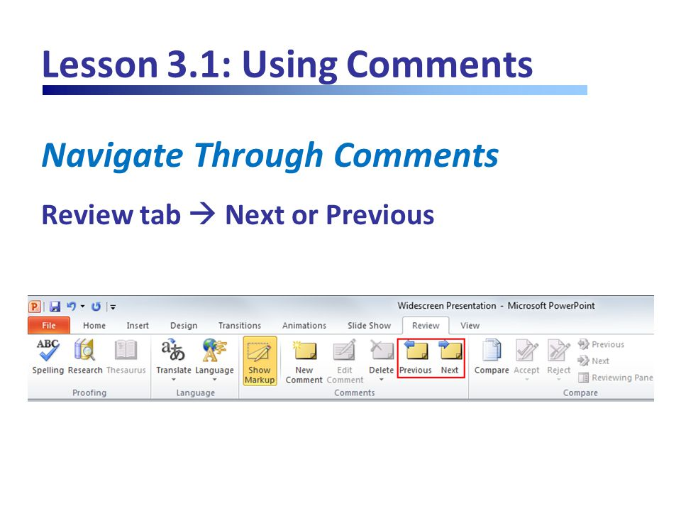 Lesson 3.1: Using Comments Navigate Through Comments Review tab  Next or Previous