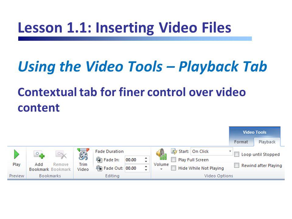 Lesson 4.4: Advanced Techniques Creating a Video File  Save & Send  Create a Video