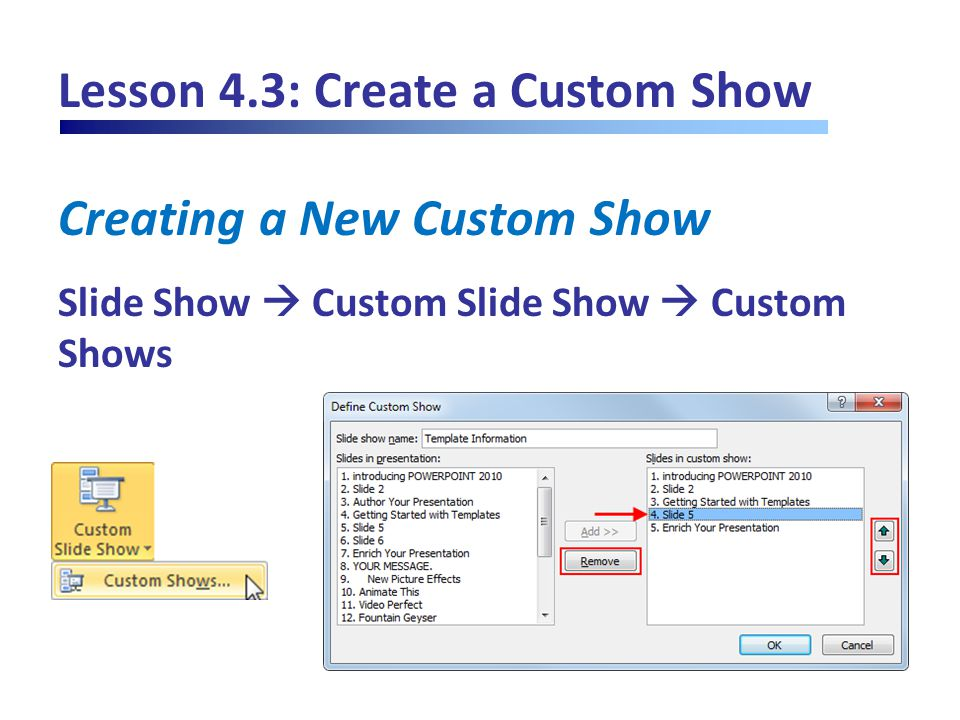 Lesson 4.3: Create a Custom Show Creating a New Custom Show Slide Show  Custom Slide Show  Custom Shows