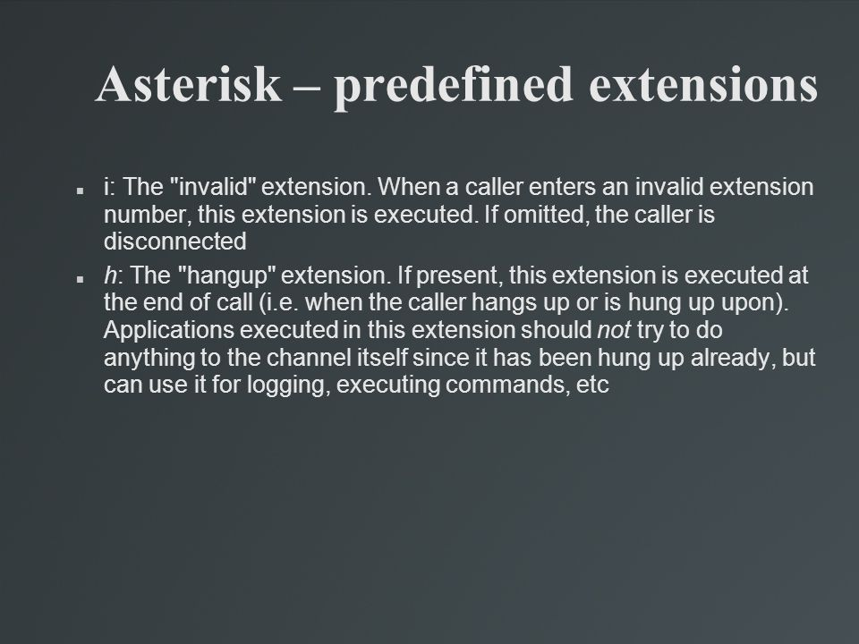 Asterisk – predefined extensions i: The invalid extension.