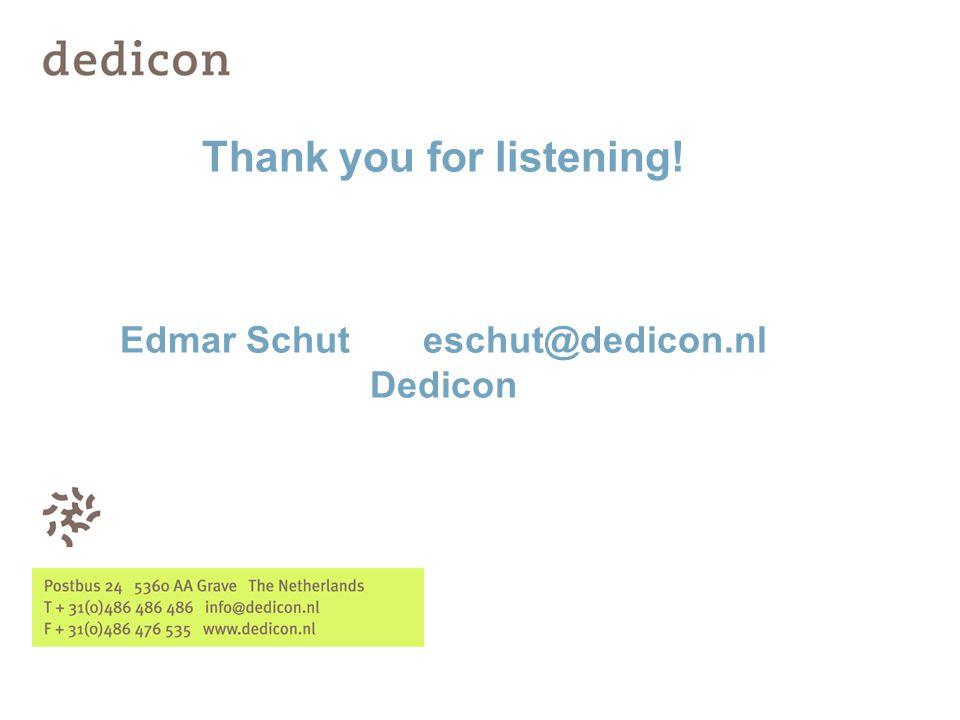 Thank you for listening! Edmar Schut eschut@dedicon.nl Dedicon