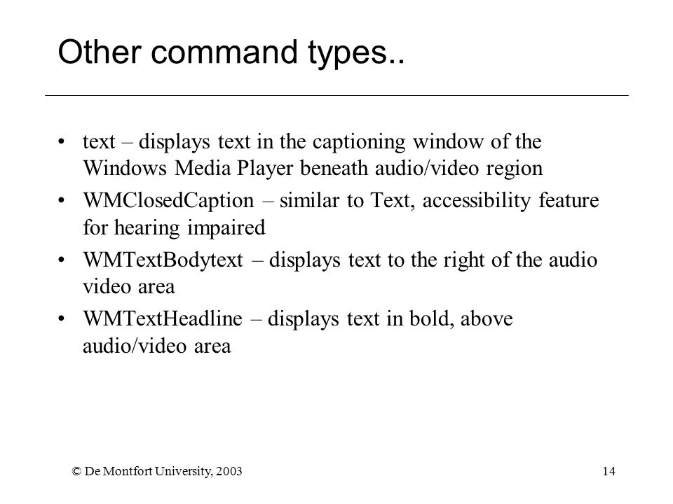 © De Montfort University, 200314 Other command types..