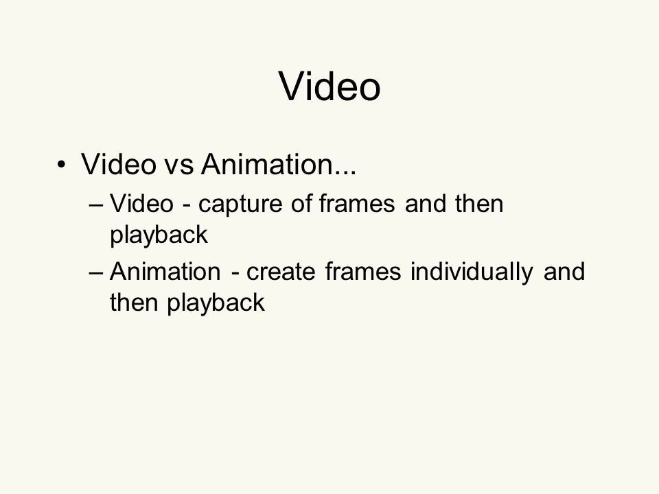 Video Video vs Animation...