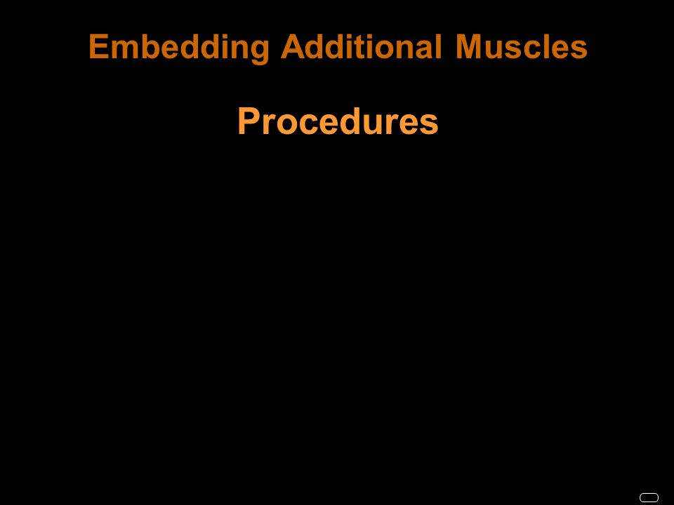 Embedding Additional Muscles Procedures