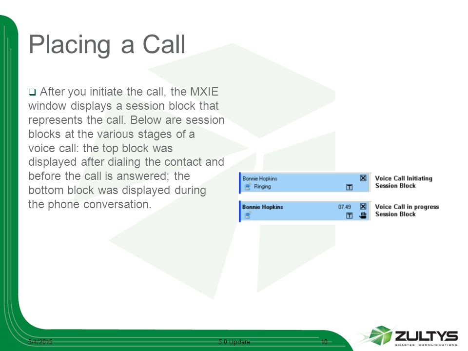 Placing a Call  After you initiate the call, the MXIE window displays a session block that represents the call.