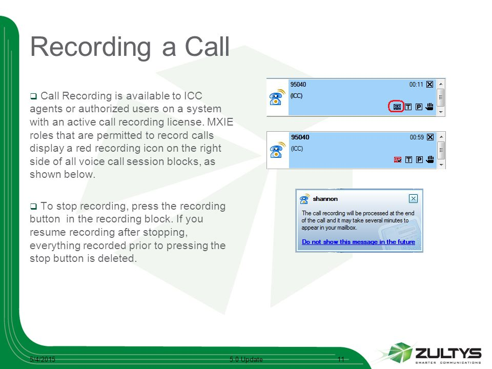 Recording a Call  Call Recording is available to ICC agents or authorized users on a system with an active call recording license.