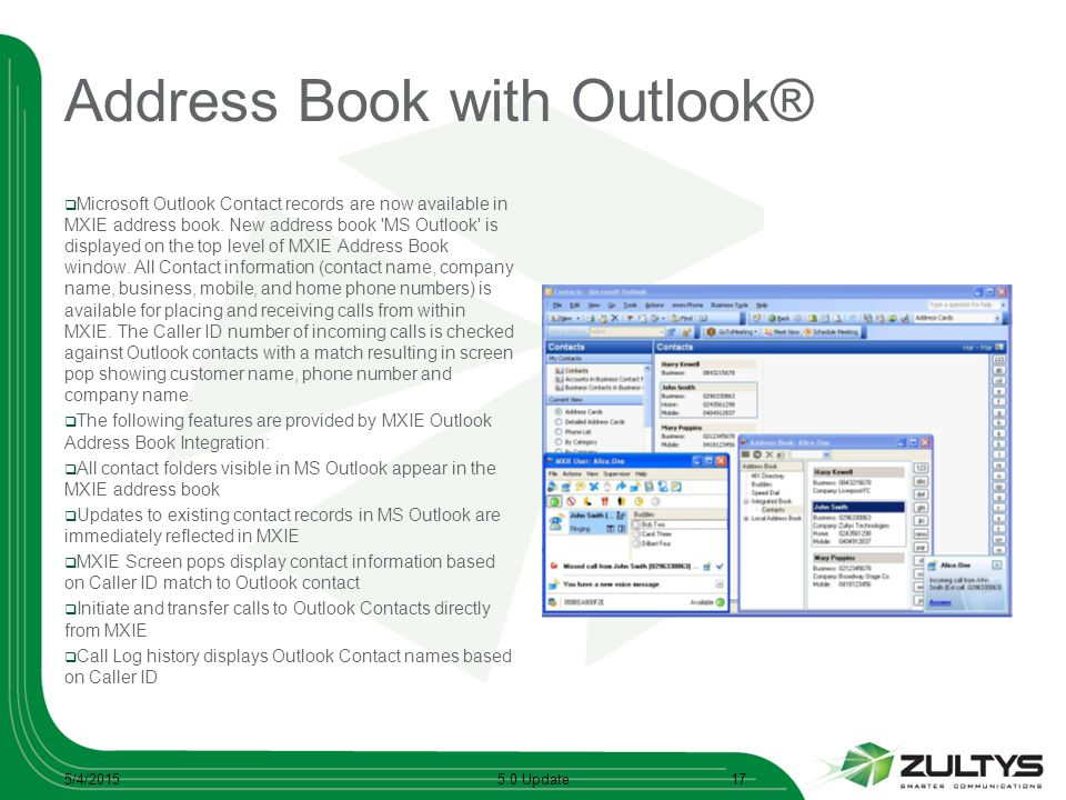Address Book with Outlook®  Microsoft Outlook Contact records are now available in MXIE address book. New address book 'MS Outlook' is displayed on t