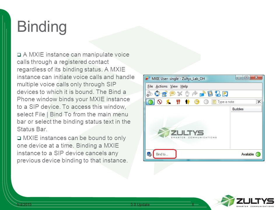 Binding  A MXIE instance can manipulate voice calls through a registered contact regardless of its binding status. A MXIE instance can initiate voice