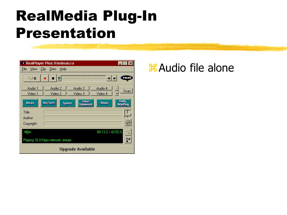 RealMedia Plug-In Presentation zVideo alone or synchronized video and audio