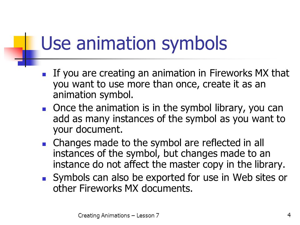 5 Creating Animations – Lesson 7 Create an animated symbol To create an animated symbol from a new or existing object: Select the object to be converted.