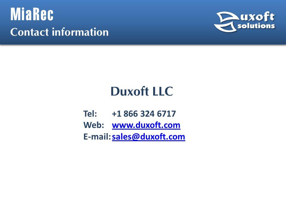 MiaRec Contact information Duxoft LLC Tel:+1 866 324 6717 Web:www.duxoft.comwww.duxoft.com E-mail:sales@duxoft.comsales@duxoft.com