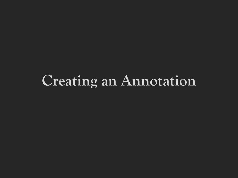 Creating an Annotation