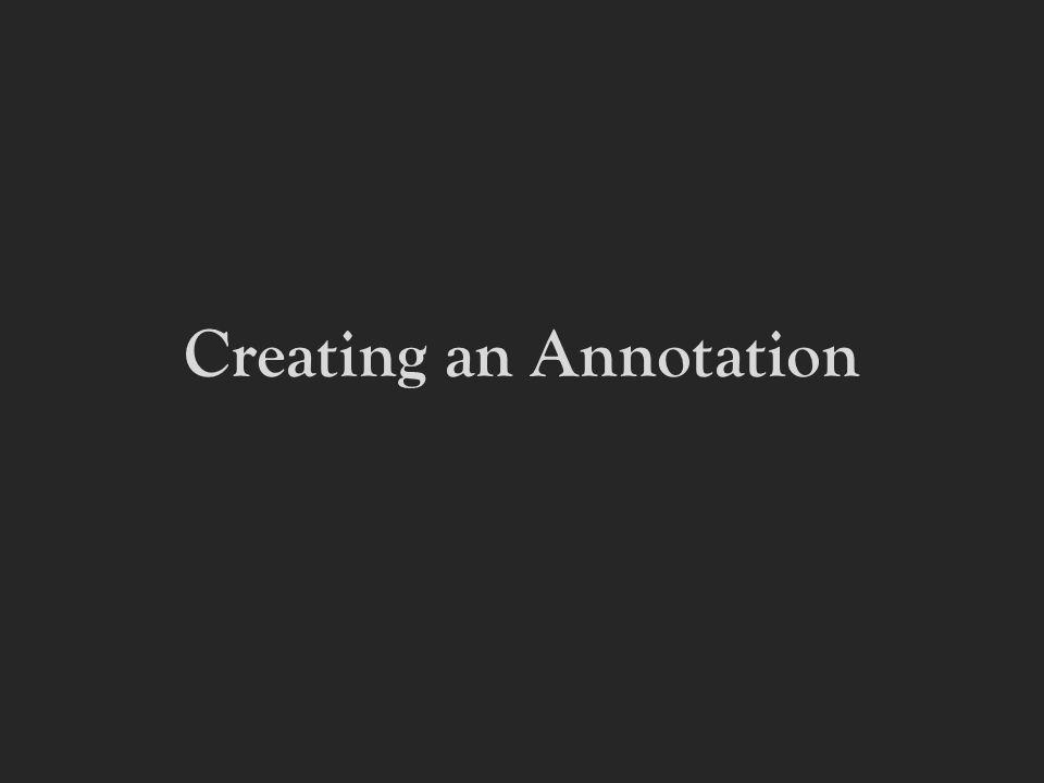 Creating an Annotation