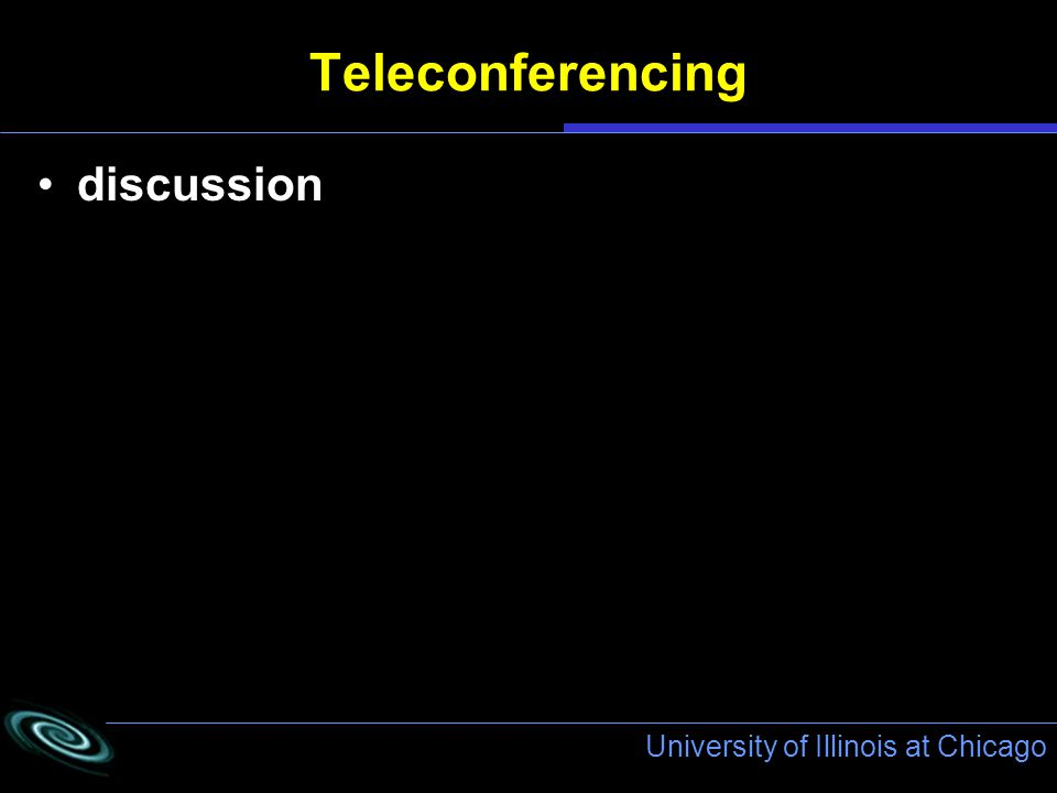 University of Illinois at Chicago Teleconferencing discussion