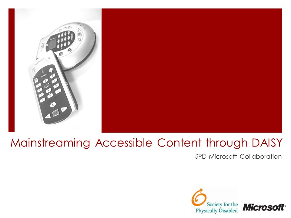 Mainstreaming Accessible Content through DAISY SPD-Microsoft Collaboration