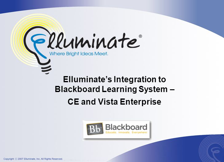 Elluminate's Integration to Blackboard Learning System – CE and Vista Enterprise