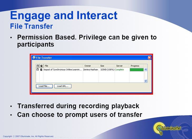 Permission Based. Privilege can be given to participants Transferred during recording playback Can choose to prompt users of transfer Engage and Inter