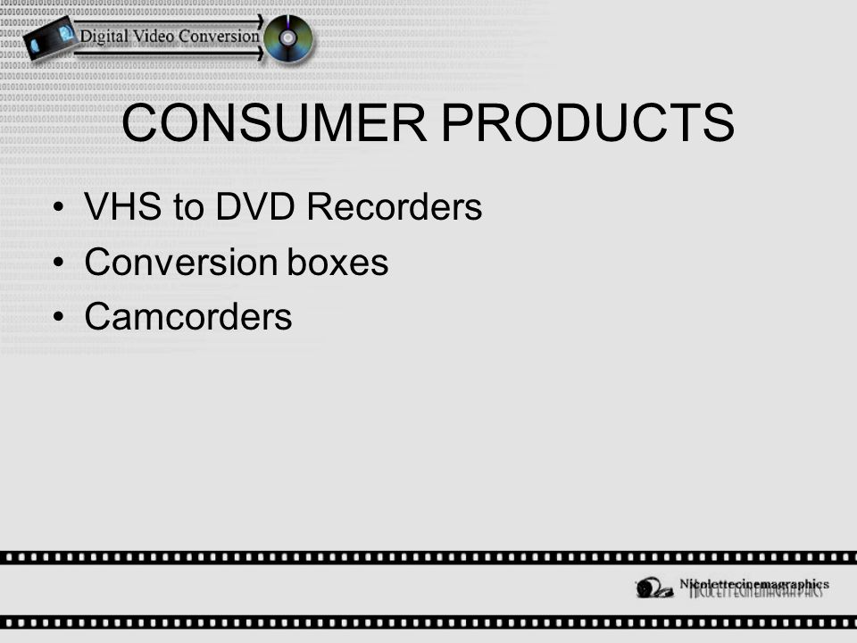 CONSUMER PRODUCTS VHS to DVD Recorders Conversion boxes Camcorders
