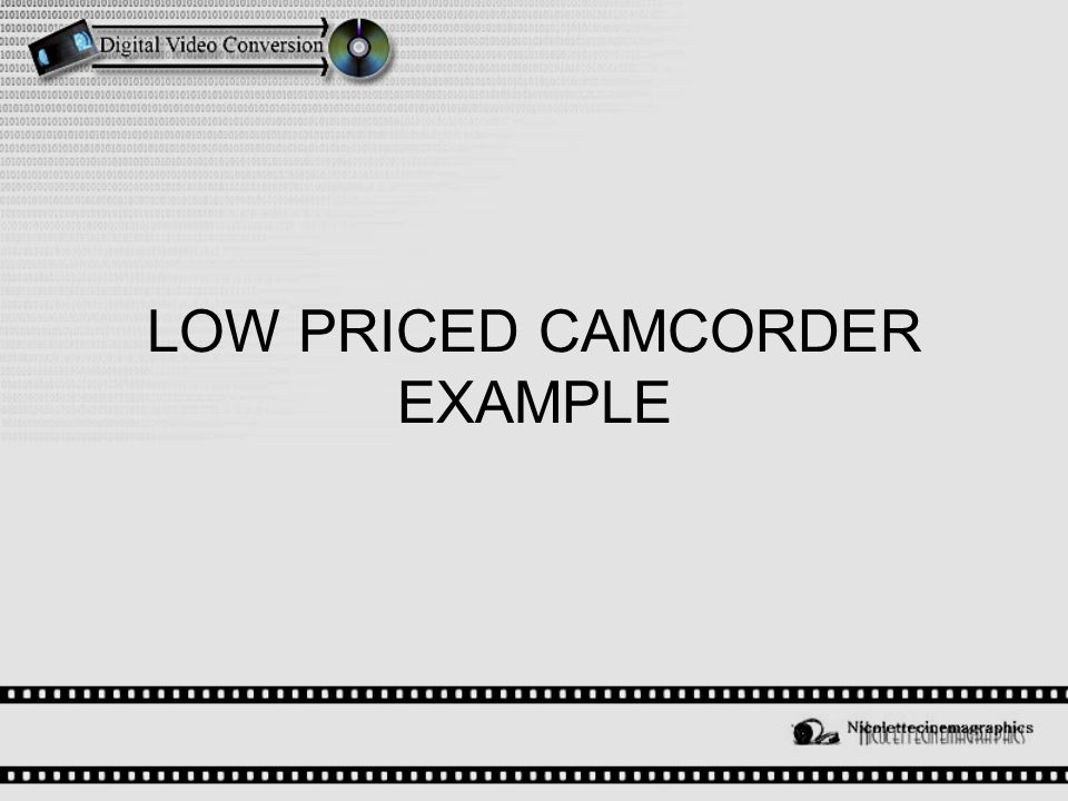 LOW PRICED CAMCORDER EXAMPLE