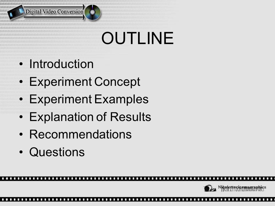 OUTLINE Introduction Experiment Concept Experiment Examples Explanation of Results Recommendations Questions