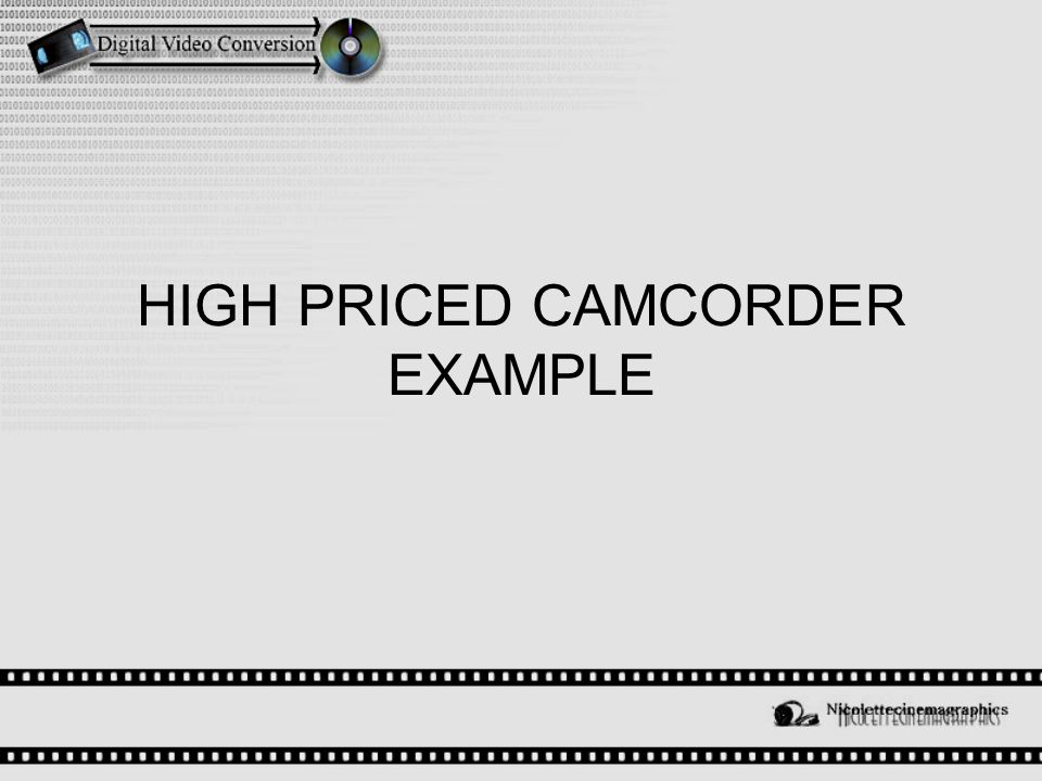 HIGH PRICED CAMCORDER EXAMPLE