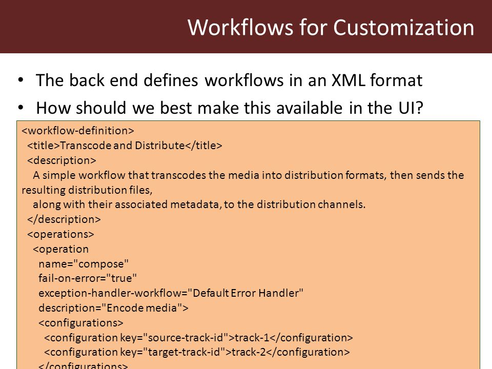 The back end defines workflows in an XML format How should we best make this available in the UI.