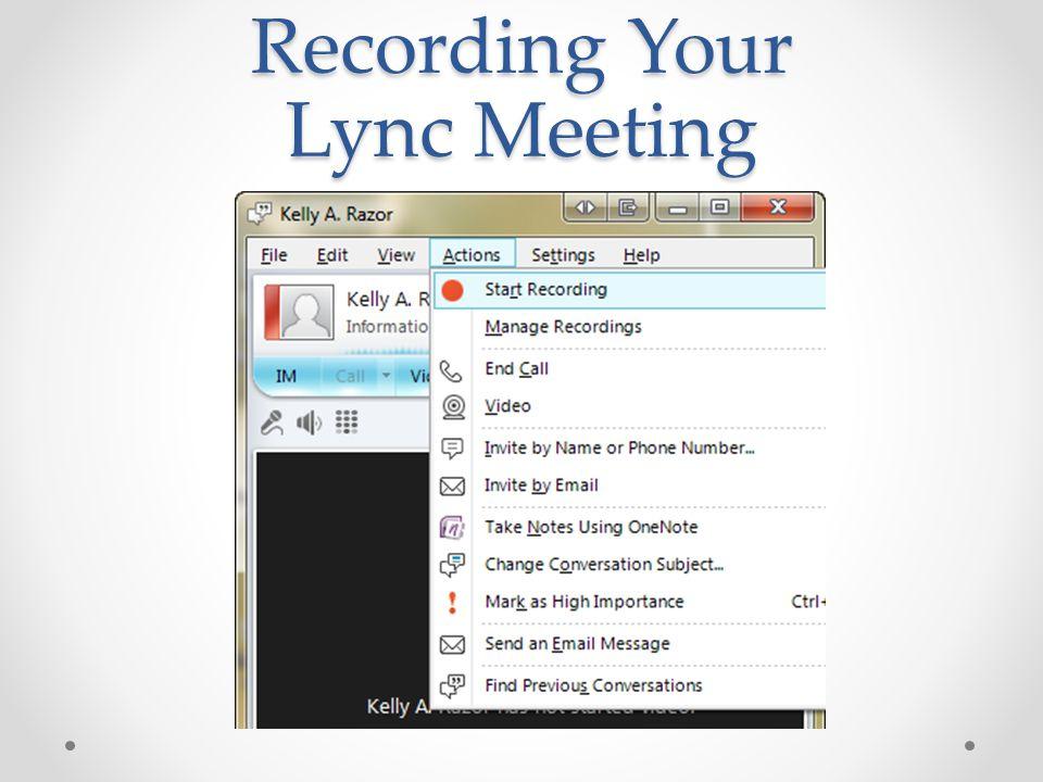 Recording Your Lync Meeting