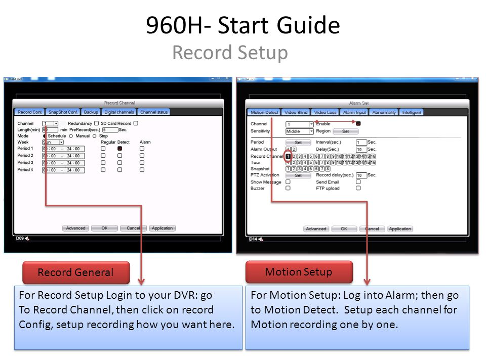 960H- Start Guide Record Setup For Motion Setup: Log into Alarm; then go to Motion Detect.