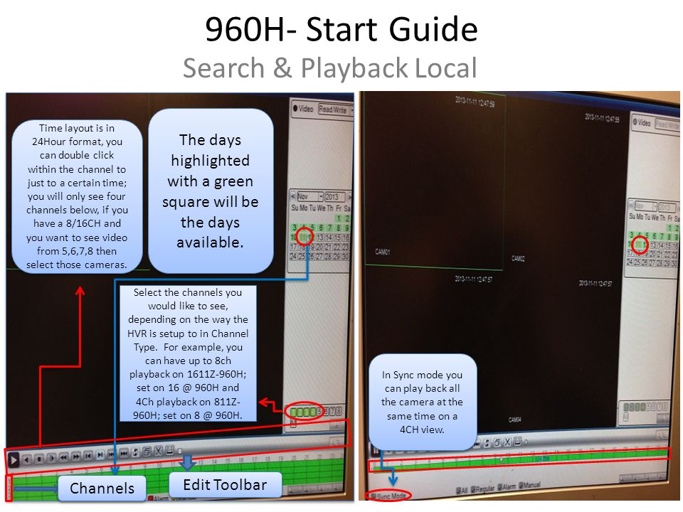 960H- Start Guide Search & Playback Local Select the channels you would like to see, depending on the way the HVR is setup to in Channel Type.