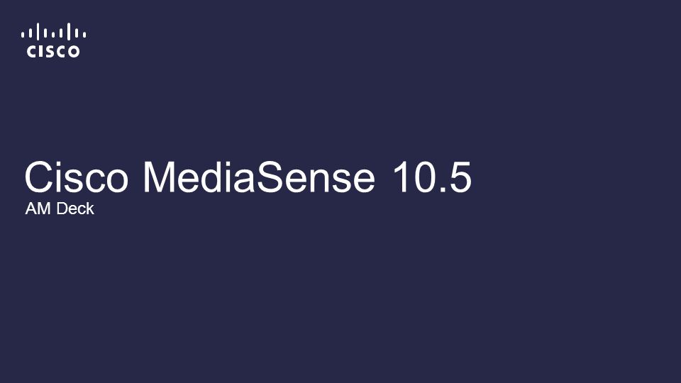 Cisco MediaSense 10.5 AM Deck