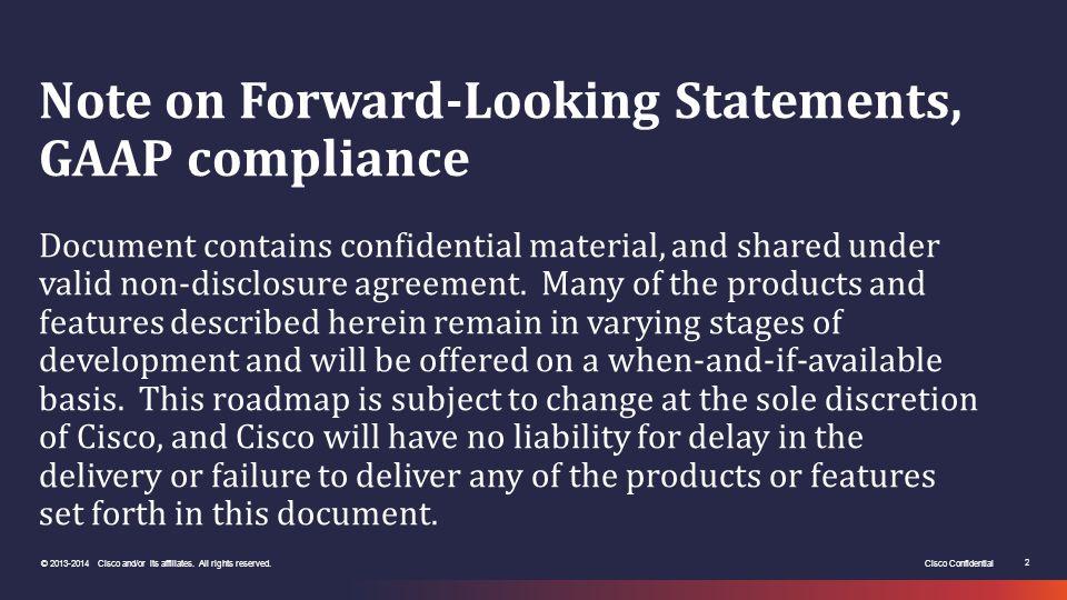 Cisco Confidential 2 © 2013-2014 Cisco and/or its affiliates.