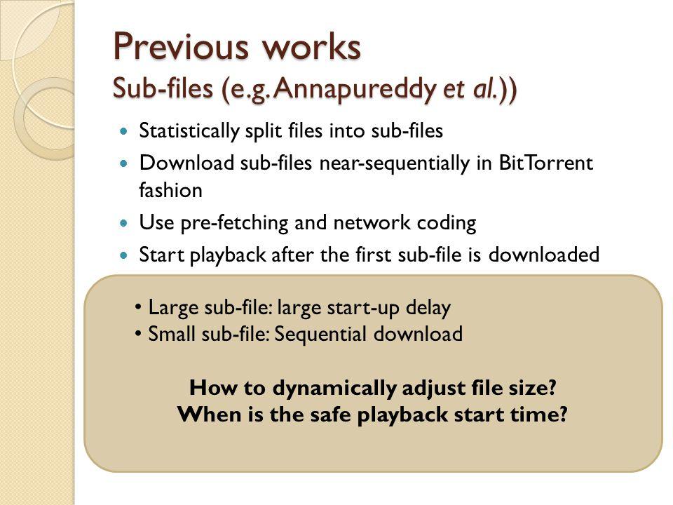 Previous works Sub-files (e.g.