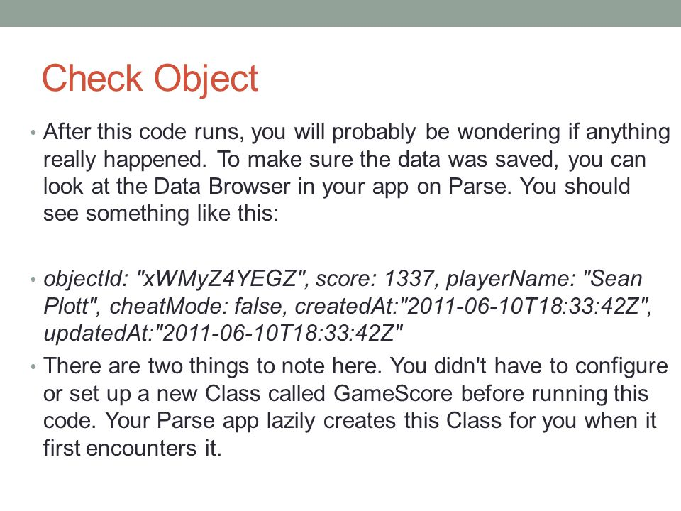 Check Object After this code runs, you will probably be wondering if anything really happened.