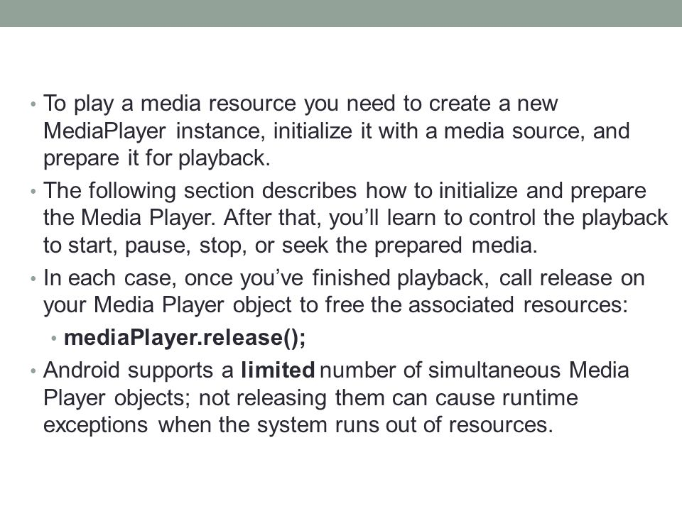 To play a media resource you need to create a new MediaPlayer instance, initialize it with a media source, and prepare it for playback.