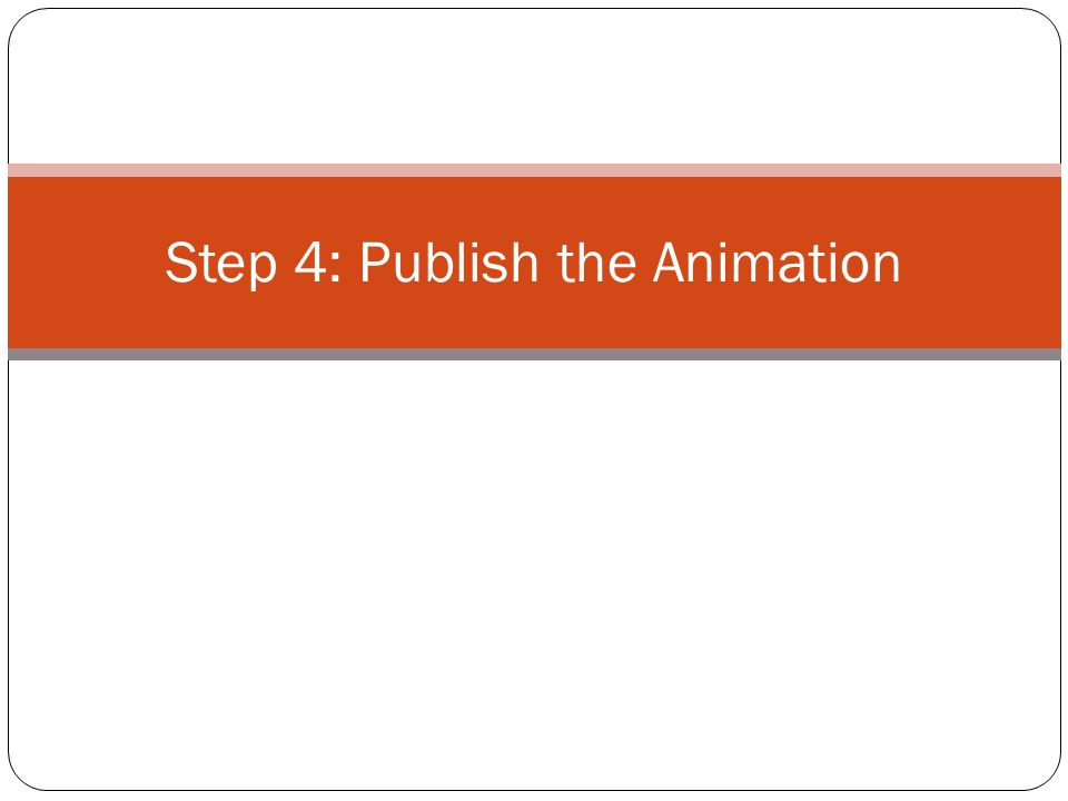 Step 4: Publish the Animation