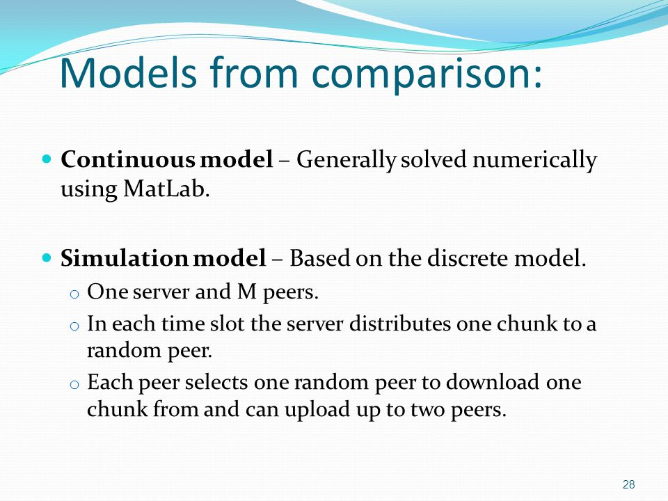Models from comparison: Continuous model – Generally solved numerically using MatLab.