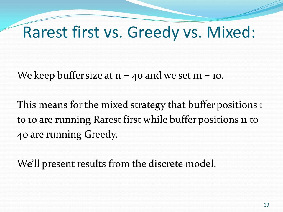 Rarest first vs. Greedy vs. Mixed: We keep buffer size at n = 40 and we set m = 10.