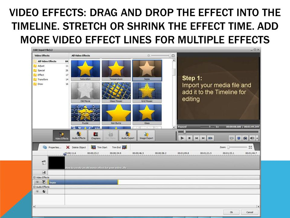 VIDEO EFFECTS: DRAG AND DROP THE EFFECT INTO THE TIMELINE.