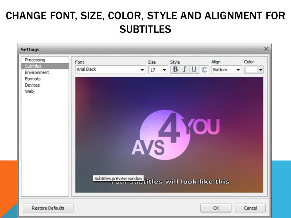CHANGE FONT, SIZE, COLOR, STYLE AND ALIGNMENT FOR SUBTITLES